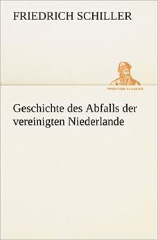 Book Geschichte des Abfalls der vereinigten Niederlande (TREDITION CLASSICS) (German Edition)