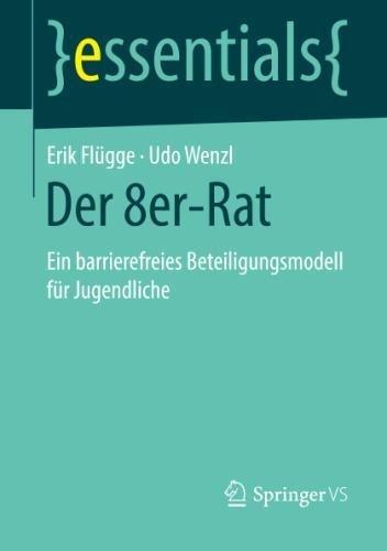 Der 8er-Rat: Ein barrierefreies Beteiligungsmodell für Jugendliche (essentials) (German Edition)