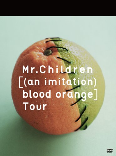 Mr.Children / [(an imitation) blood orange]Tour