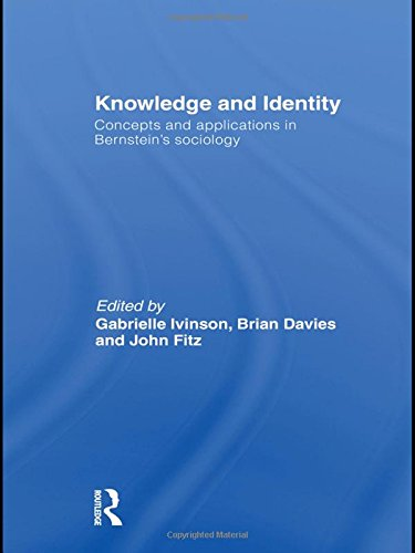 Knowledge and Identity: Concepts and Applications in Bernstein's Sociology