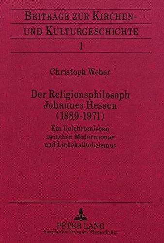 Der Religionsphilosoph Johannes Hessen (1889-1971): Ein Gelehrtenleben zwischen Modernismus und Linkskatholizismus
