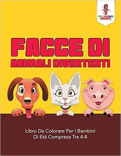 Visi Di Bambini Da Colorare.Facce Di Animali Divertenti Libro Da Colorare Per I Bambini Di