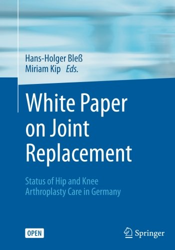 White Paper on Joint Replacement: Status of Hip and Knee Arthroplasty Care in Germany