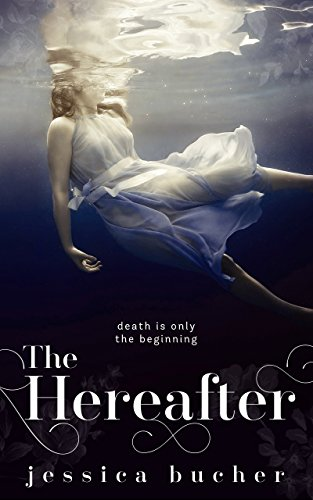 The Hereafter by [Bucher, Jessica]