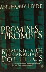 Promises, Promises : Breaking Faith in Canadian Politics