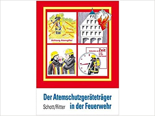 Der Atemschutzgeratetrager In Der Feuerwehr Amazon De Schott Lothar Ritter Manfred Bucher