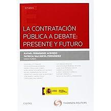 LA CONTRATACION PUBLICA A DEBATE: PRESENTE Y FUTURO