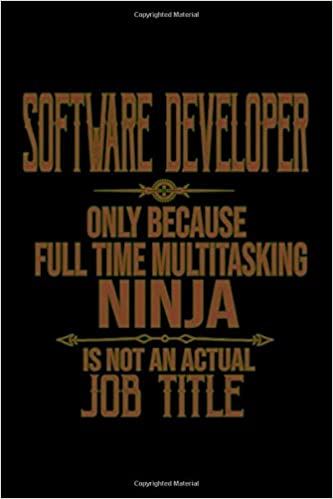 Software developer only because full time multitasking ninja ...