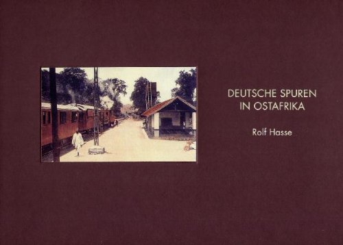 Deutsche Spuren in Ostafrika: Zur Geschichte der Küste bis 1914