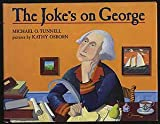 The Joke's on George, Michael O. Tunnell, 0688117597