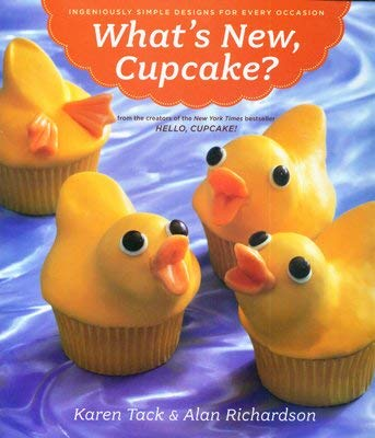 What's New, Cupcake?: Ingeniously Simple Designs for Every Occasion -
