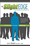 img - for The Slight Edge: Getting from Average to Advantage book / textbook / text book