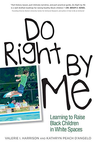 Book Cover: Do Right by Me: Learning to Raise Black Children in White Spaces