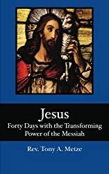 Jesus: Forty Days with the Transforming Power of the Messiah