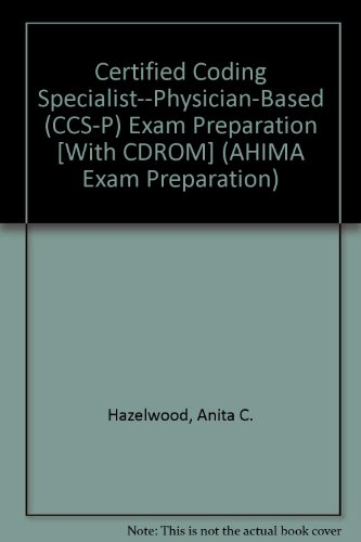 Certified Coding Specialist--Physician-Based (CCS-P) Exam Preparation [With CDROM] (AHIMA Exam Preparation)