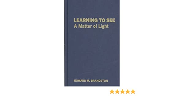 Amazon learning to see a matter of light 9780879952259 amazon learning to see a matter of light 9780879952259 howard m brandston books fandeluxe Images