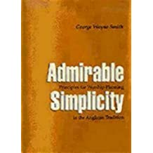 Admirable Simplicity: Principles for Worship Planning in the Anglican Tradition