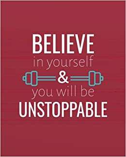 Believe In Yourself You Will Be Unstoppable Inspirational Quotes