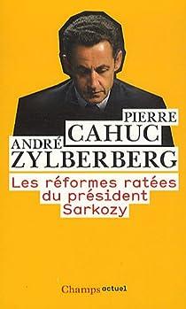 Les réformes ratées du président Sarkozy par Cahuc