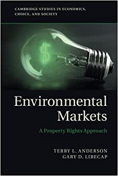Environmental Markets: A Property Rights Approach (Cambridge Studies in Economics, Choice, and Society)