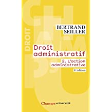 Droit administratif (Tome 2) - L'action administrative (6e édition) (Champs université) (French Edition)
