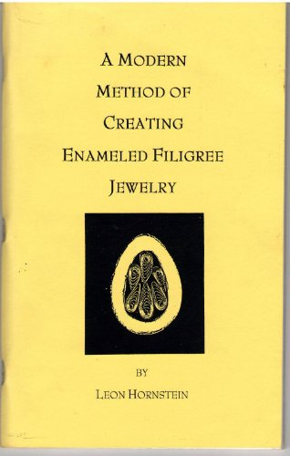 (A modern method of creating enameled filigree jewelry: With added instructions for making the wire and the)
