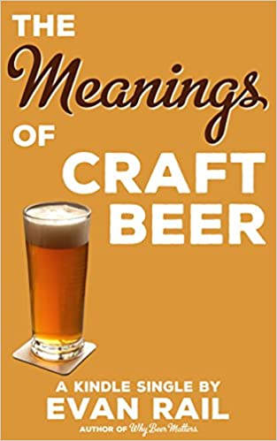 Ebook kostenloser Download für Android-Handys The Meanings of Craft Beer (Kindle Single) by Evan Rail PDF PDB