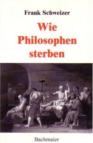 Wie Philosophen sterben