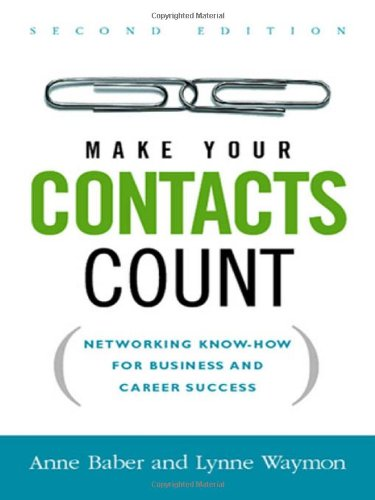 make-your-contacts-count-networking-know-how-for-business-and-career-success-uk-professional-busines