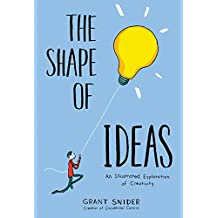 The Shape of Ideas: An Illustrated Exploration of Creativity (English Edition)