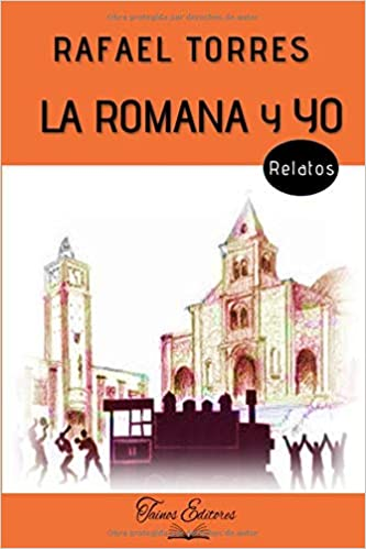 La Romana y yo (Spanish Edition)
