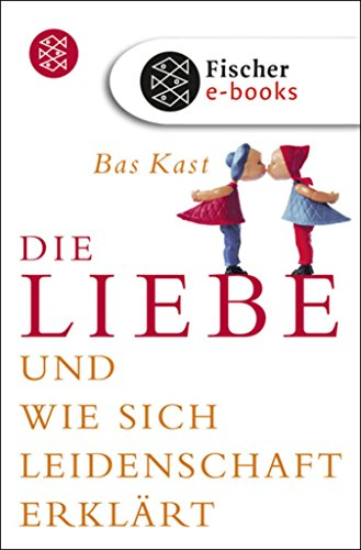 Die Liebe Und Wie Sich Leidenschaft Erklärt German Edition