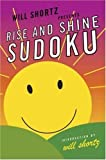 Will Shortz Presents Rise and Shine Sudoku, Will Shortz, 0312375190