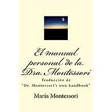 El Manual Personal de la Doctora Montessori: Traducción de Dr. Montessori's Own Handbook