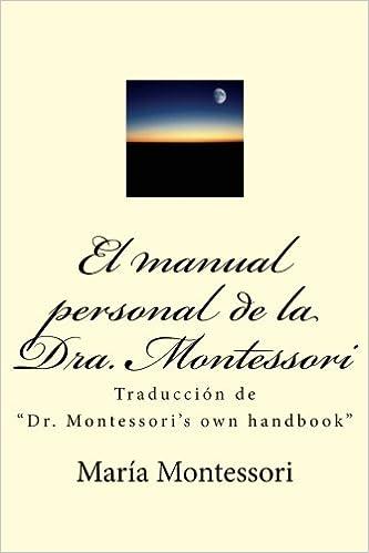 El Manual Personal De La Doctora Montessori Traducción De Dr