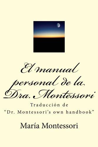 El manual personal de la doctora Montessori: Traducción de