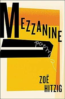 Mezzanine by Zoe Hitzig