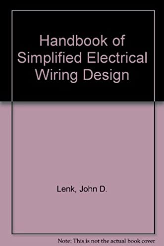 handbook of simplified electrical wiring design john d lenk rh amazon com Electrical Wiring Books Books On Wiring a House
