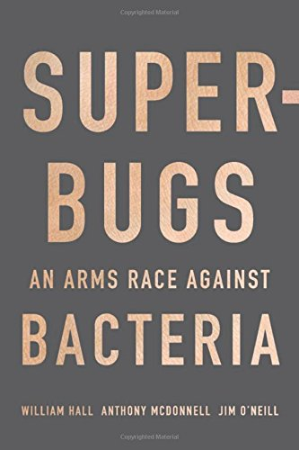 Superbugs: An Arms Race against Bacteria by Harvard University Press