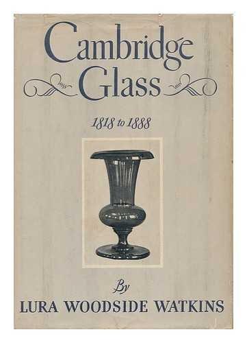 CAMBRIDGE GLASS. 1818 - 1888. - Cambridge Glasses