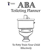 ABA Toileting Planner To Potty Train Your Child Effectively