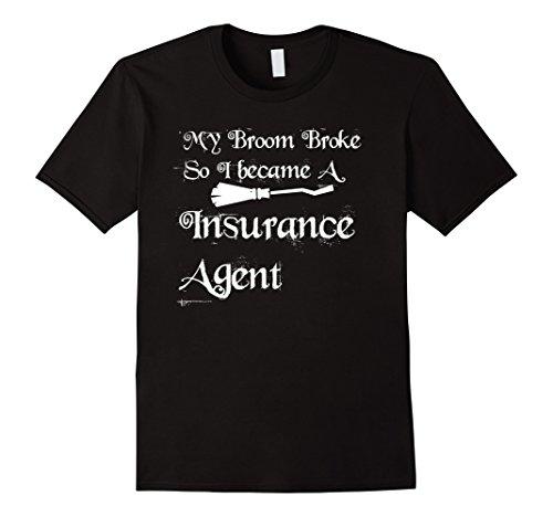 Insurance Agent Costume (Mens My Broom Broke So I became A Insurance Agent T-Shirt Large Black)
