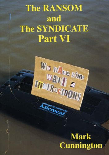 The Ransom and the Syndicate: Pt. 6 (Syndicate Series) Mark Cunnington