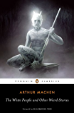 The White People and Other Weird Stories (Penguin Classics)
