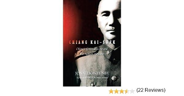 Chiang Kai Shek: Chinas Generalissimo and the Nation He Lost (English Edition) eBook: Fenby, Jonathan: Amazon.es: Tienda Kindle