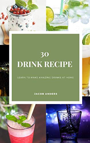 30 Drink Recipe: Learn to make amazing drinks at home (Easy Coffee Drinks To Make At Home)