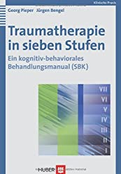 Traumatherapie in sieben Stufen. Ein kognitiv-behaviorales Behandlungsmanual (SBK)