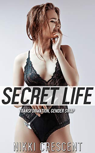 SECRET LIFE: Transformation, Gender Swap -
