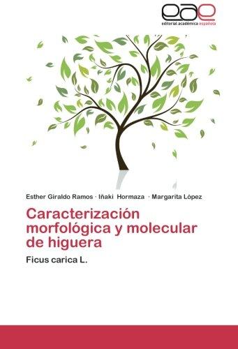Descargar Libro Caracterizacion Morfologica Y Molecular De Higuera Giraldo Ramos Esther