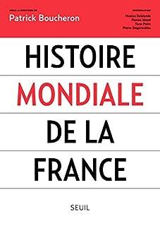 Histoire mondiale de la France, Boucheron, Patrick (Ed.)